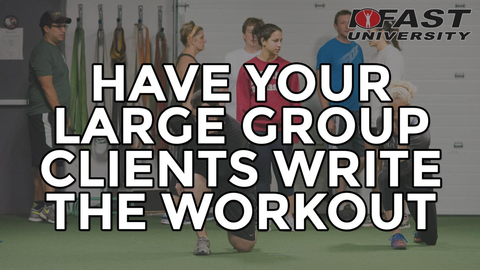 Have Your Large Group Clients Write the Workout