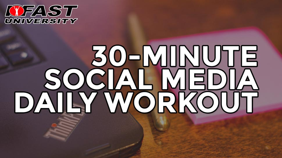 30-minute Social Media Daily Workout
