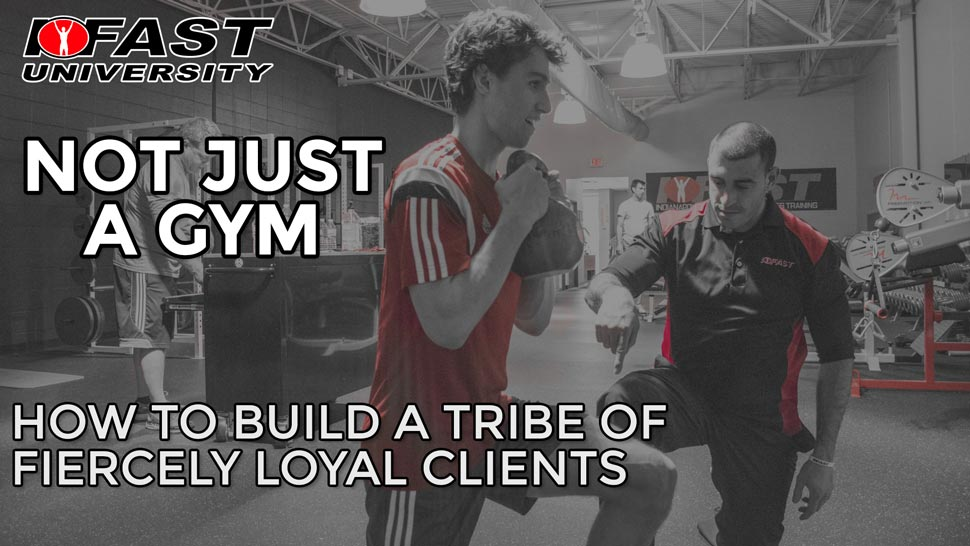 Not Just a Gym: How to build a tribe of fiercely loyal clients