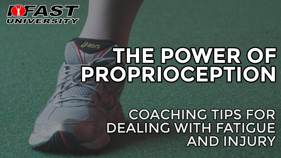 The Power of Proprioception: Coaching tips for dealing with fatigue and injury