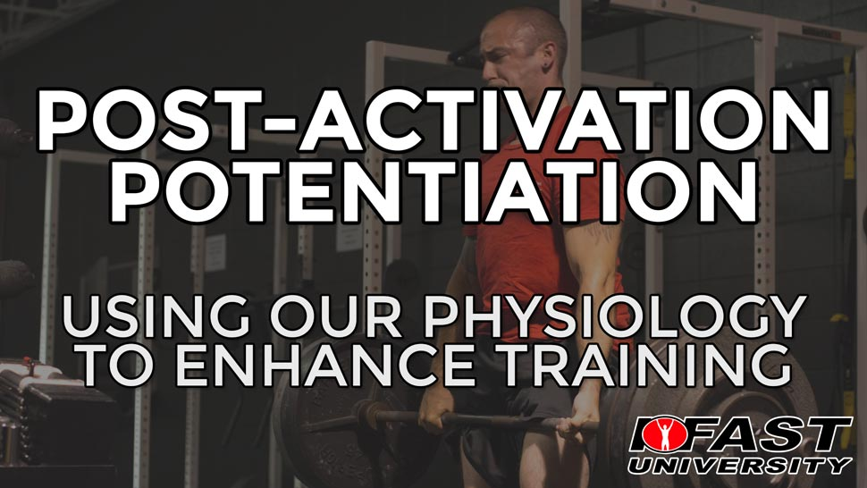 Post-Activation Potentiation: Using our physiology to enhance training