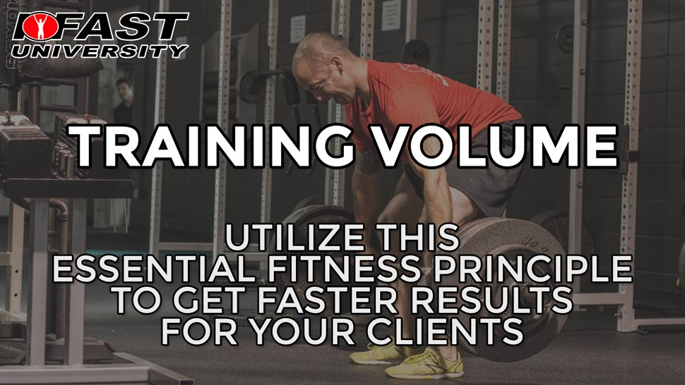 Training Volume: Utilize this essential fitness principle to get faster results for your clients