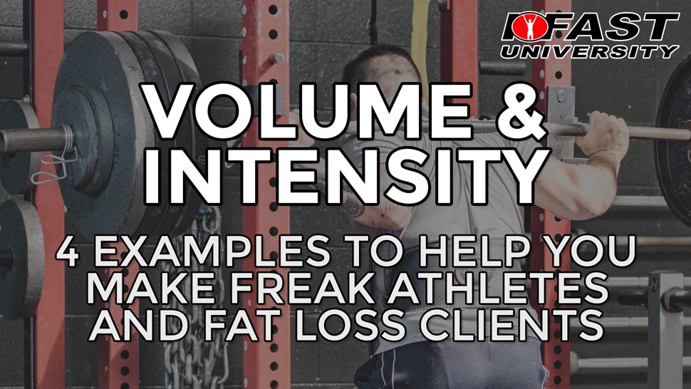 Volume and Intensity: 4 examples to help you make freak athletes and fat loss clients