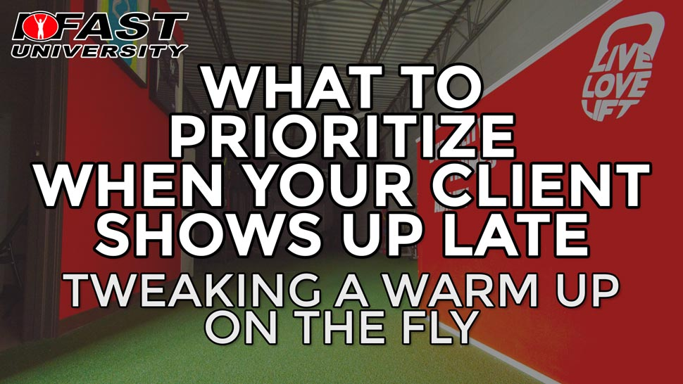 What to Prioritize When Your Client Shows Up Late: Tweaking a warm up on the fly