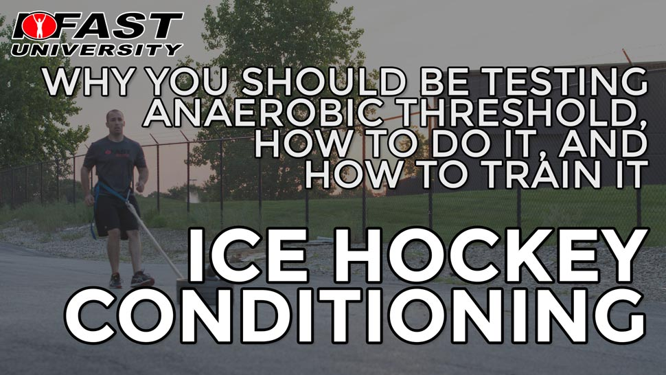 Ice Hockey Conditioning: Why you should be testing anaerobic threshold, how to do it, and how to train it