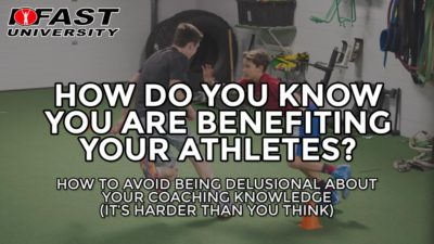 How Do You Know You Are Benefiting Your Athletes?: How to avoid being delusional about your coaching knowledge (it's harder than you think)