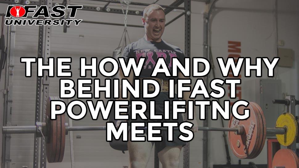 The How and Why Behind IFAST Powerlifting Meets