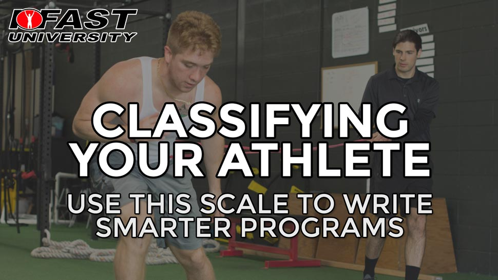 Classifying Your Athlete: Use this scale to write smarter programs