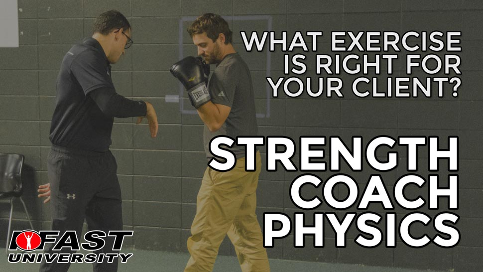 Strength Coach Physics: What exercise is right for your client?