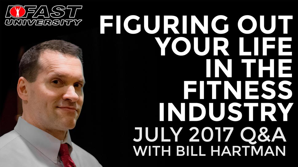 Figuring Out Your Life in the Fitness Industry: July 2017 Q&A with Bill Hartman