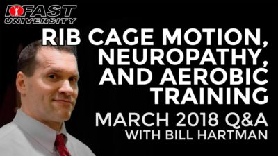Rib Cage Motion, Neuropathy, and Aerobic Training - March 2018 Q&A with Bill Hartman