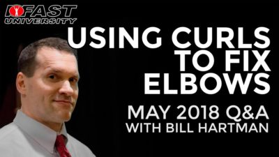 Using Curls to Fix Elbows: May 2018 Q&A with Bill Hartman