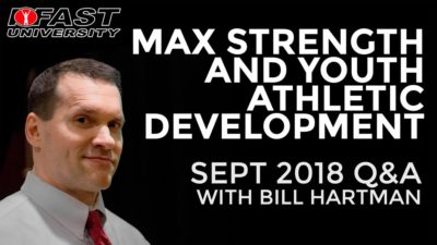 Talking About Max Strength and Athletic Development: September 2018 IFAST University Q&A with Bill Hartman