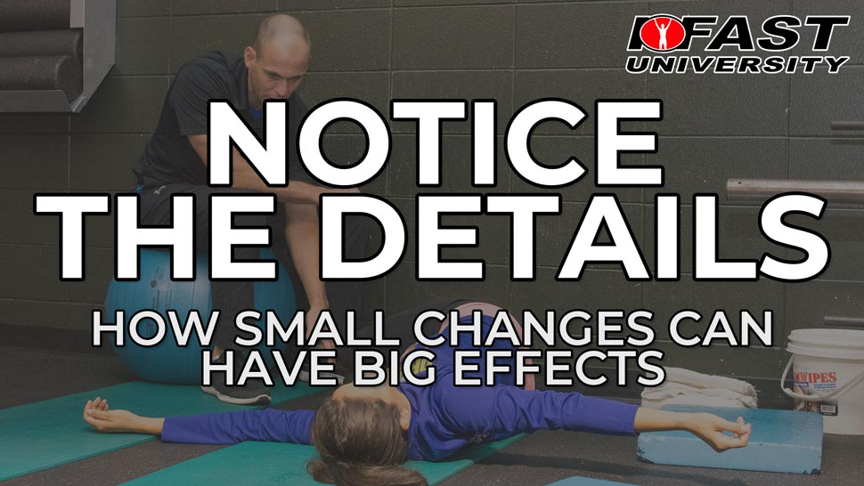 Notice the Details - How small changes can have big effects