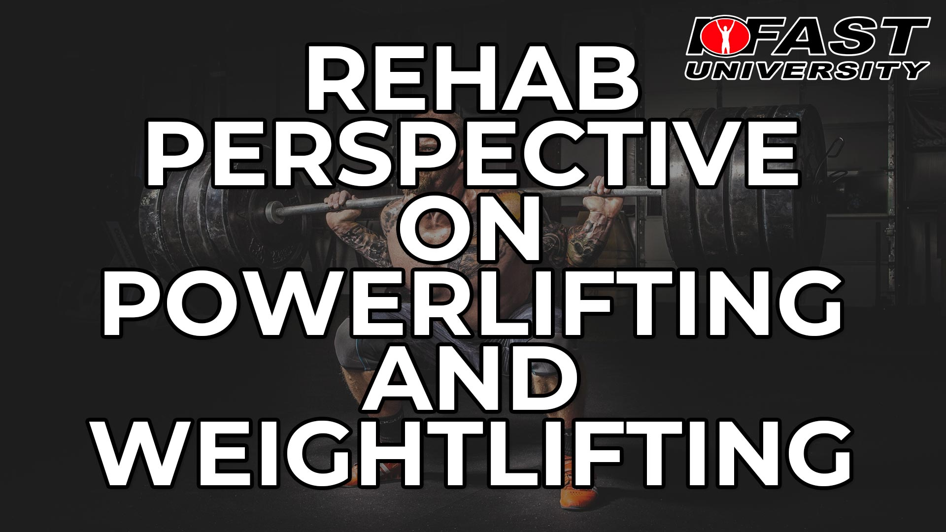 A Rehab Perspective on Powerlifting and Weightlifting - June 2019 Q&A with Bill Hartman